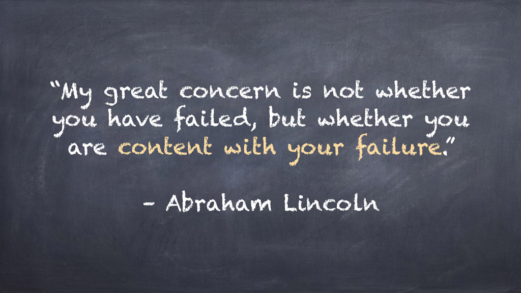 """My great concern is not whether you have faile..."