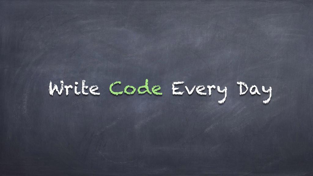 Write Code Every Day