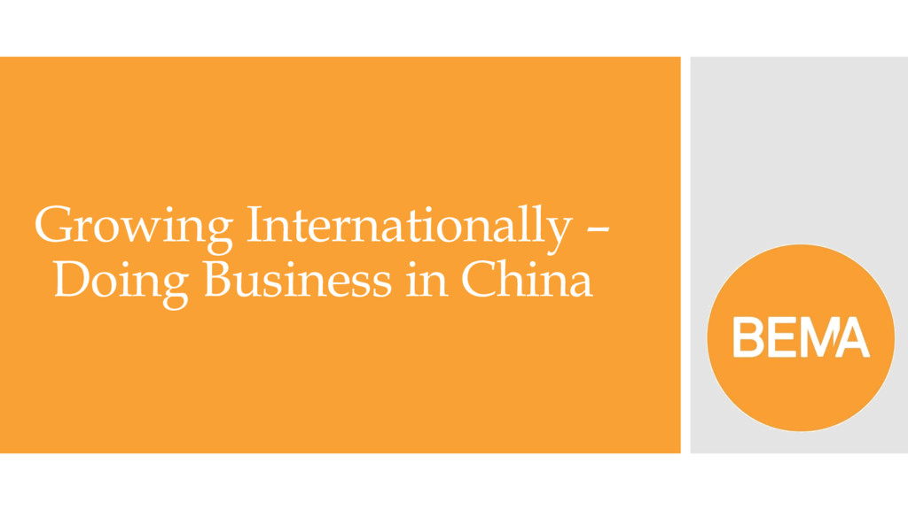Growing Internationally – Doing Business in Chi...