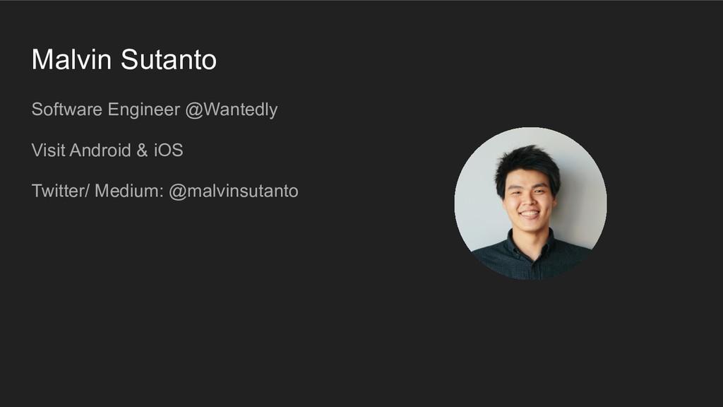 Malvin Sutanto Software Engineer @Wantedly Visi...