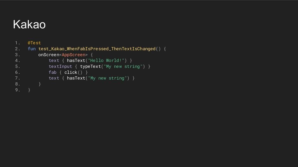 Kakao 1. @Test 2. fun test_Kakao_WhenFabIsPress...