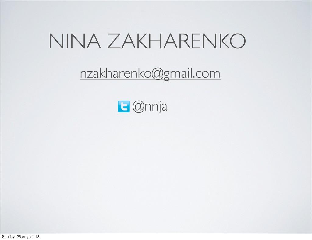 NINA ZAKHARENKO nzakharenko@gmail.com @nnja Sun...