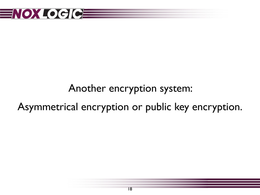 Another encryption system: Asymmetrical encrypt...