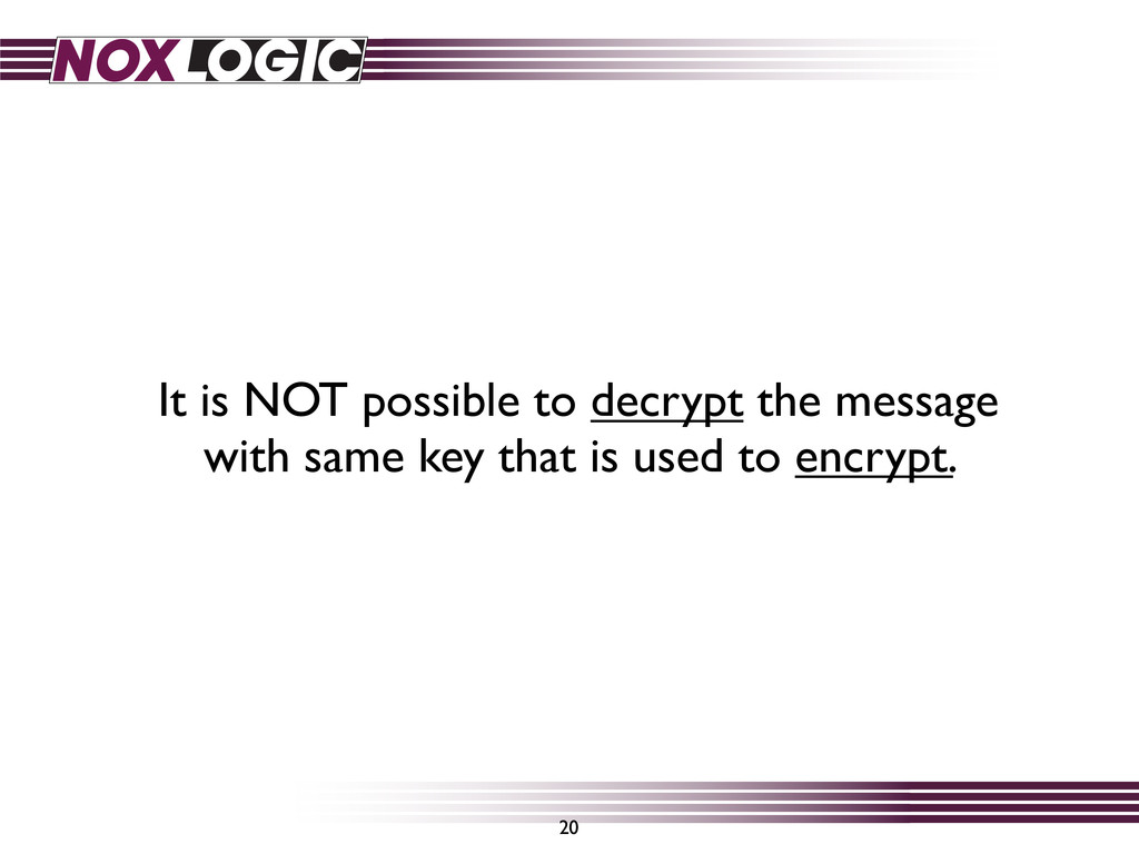 It is NOT possible to decrypt the message with ...