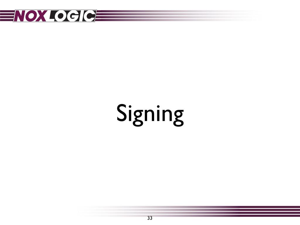33 Signing