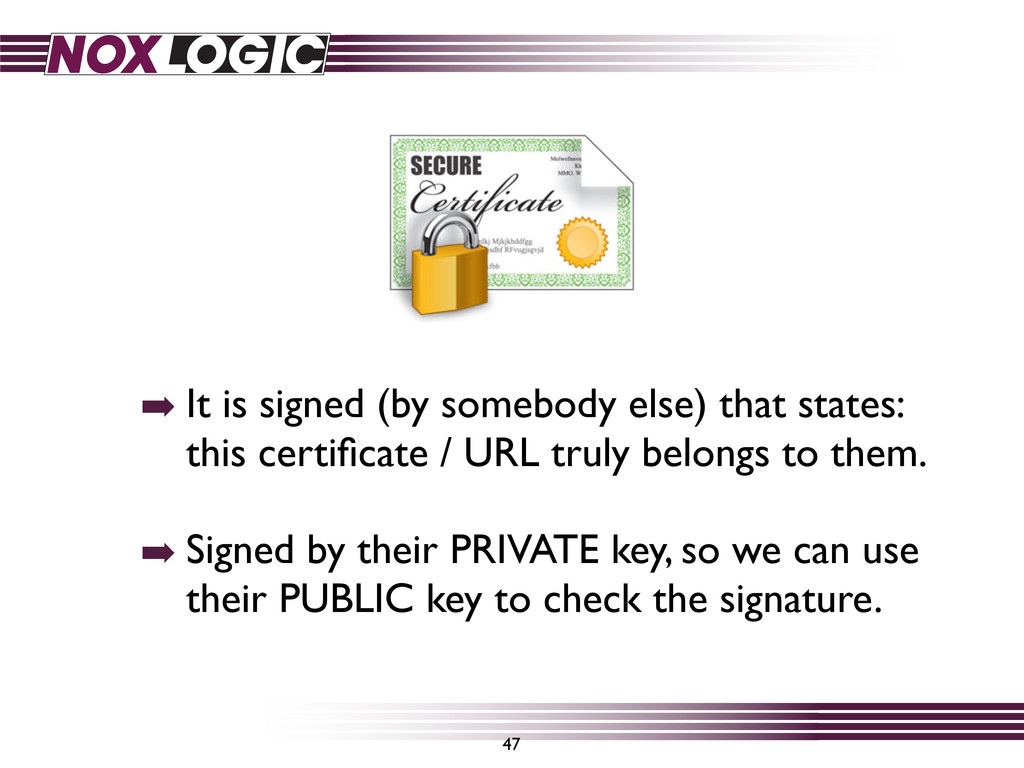 ➡ It is signed (by somebody else) that states: ...