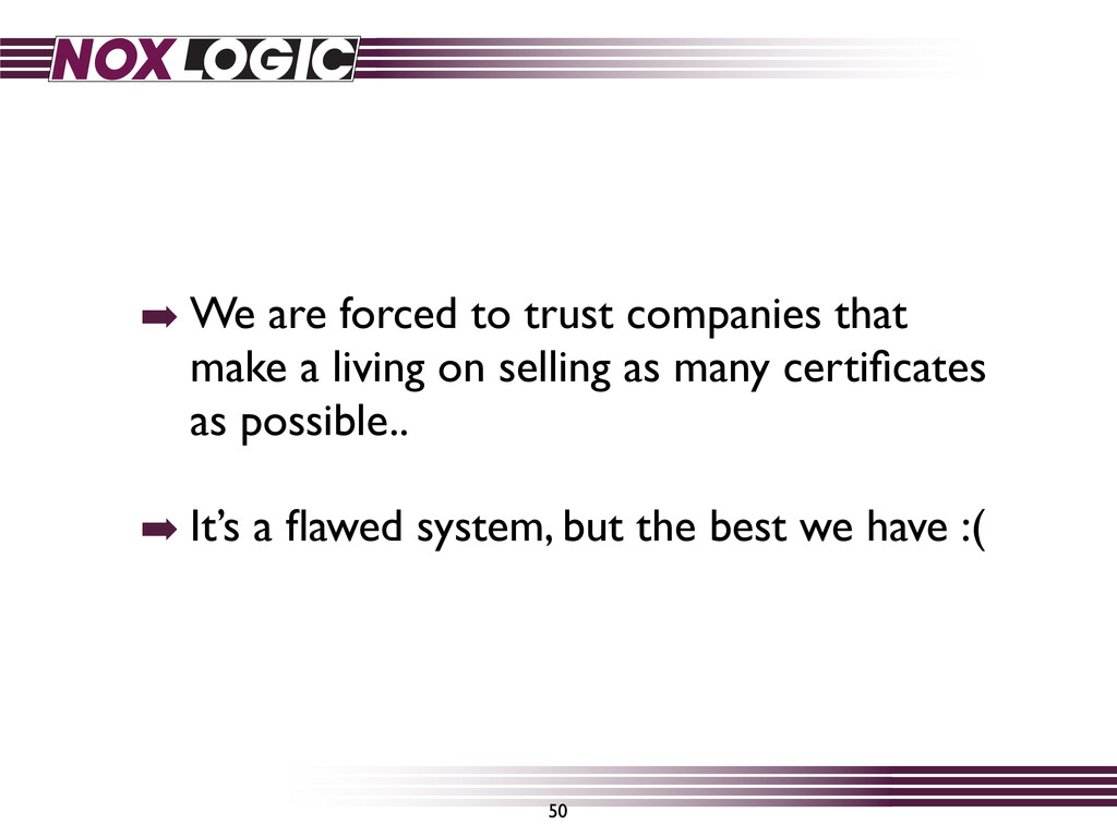 ➡ We are forced to trust companies that make a ...