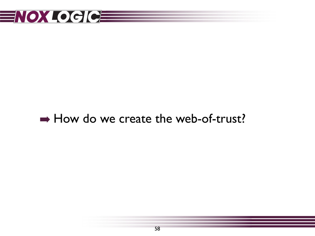 ➡ How do we create the web-of-trust? 58
