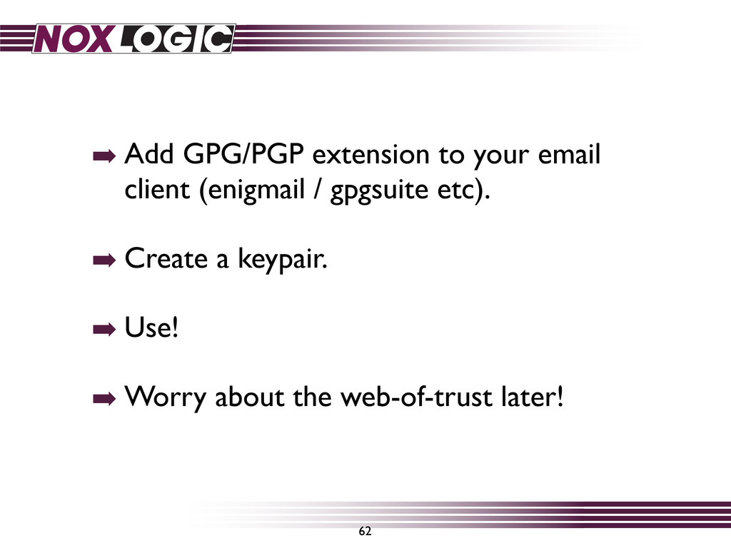 ➡ Add GPG/PGP extension to your email client (e...