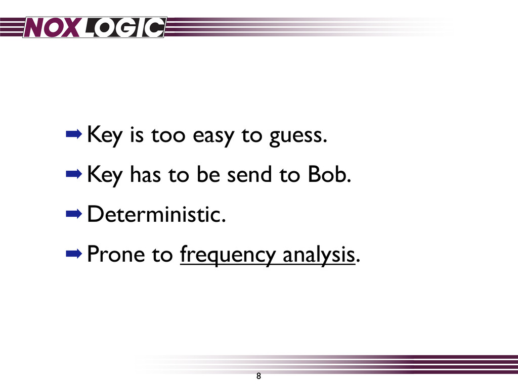 ➡ Key is too easy to guess. ➡ Key has to be sen...
