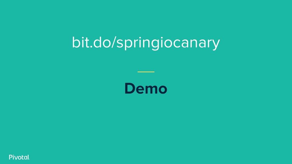 Demo bit.do/springiocanary
