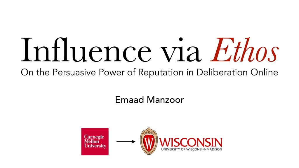 Influence via Ethos On the Persuasive Power of ...