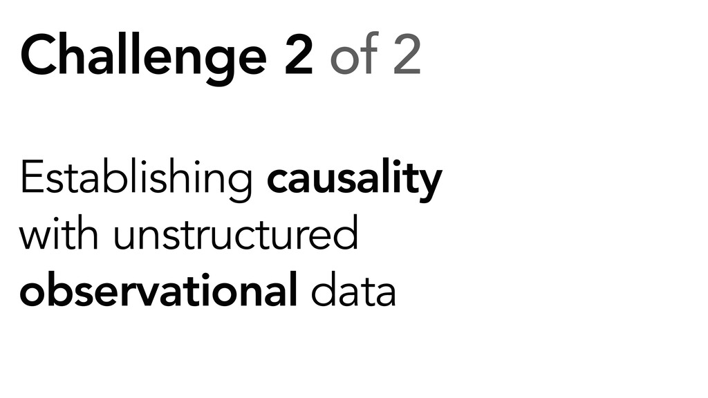 Challenge 2 of 2 Establishing causality with un...