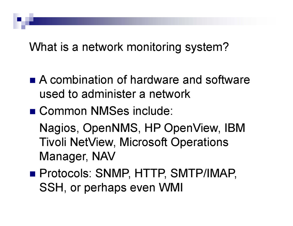 What is a network monitoring system?  A combin...