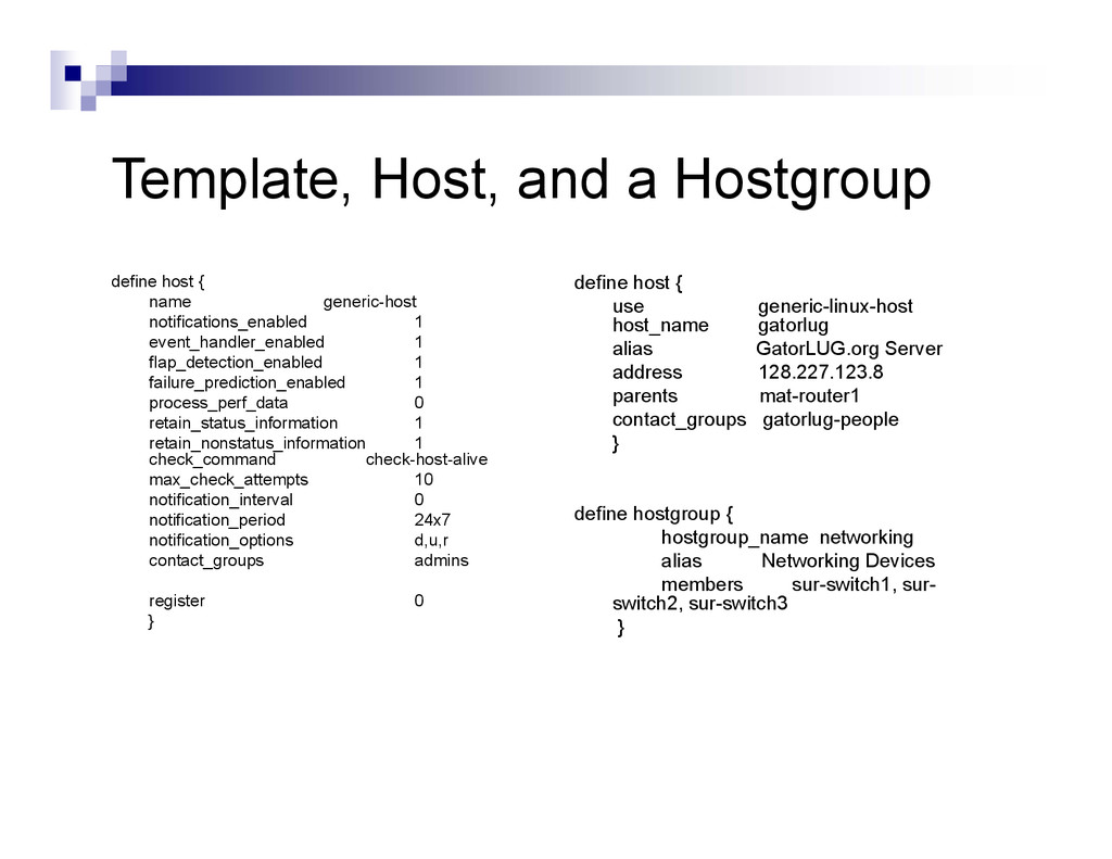 Template, Host, and a Hostgroup define host { n...