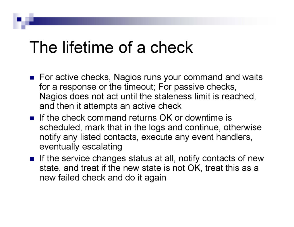 The lifetime of a check  For active checks, Na...