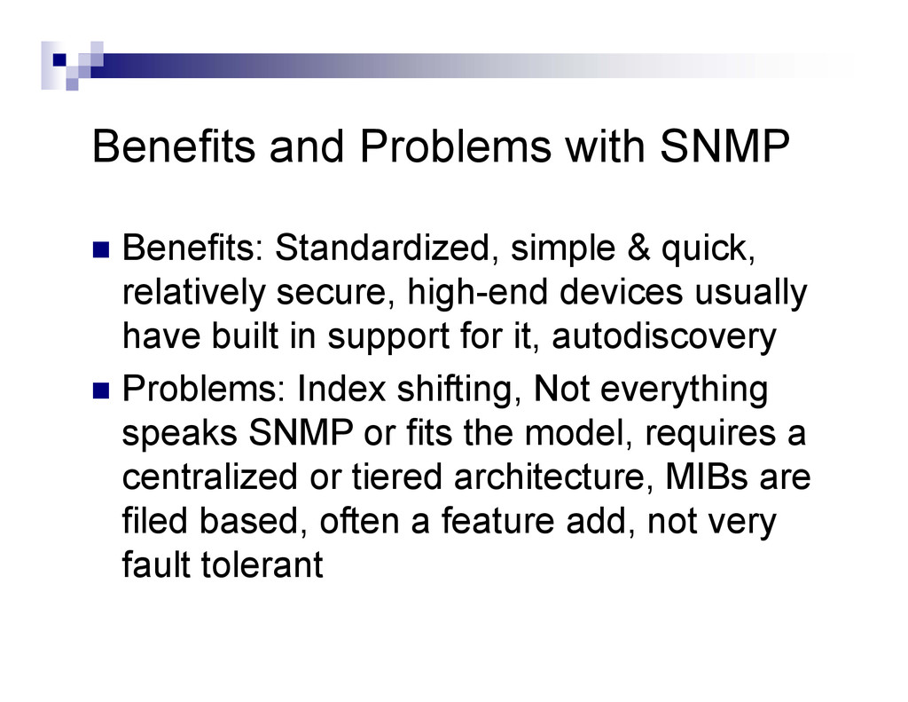 Benefits and Problems with SNMP  Benefits: Sta...