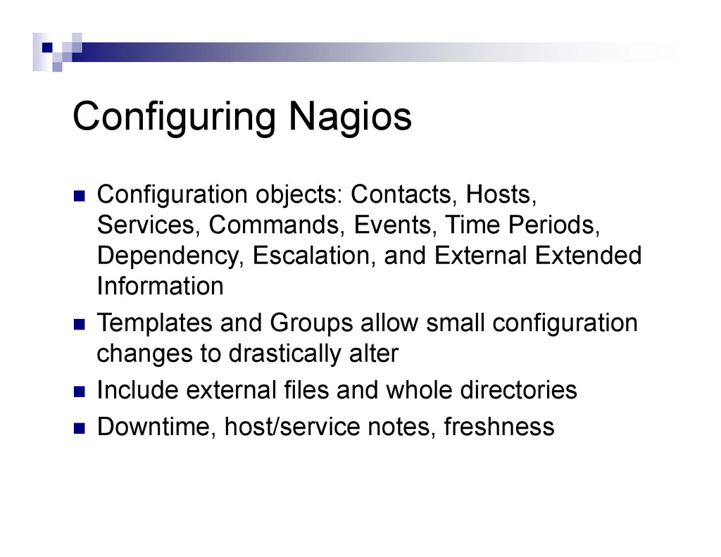 Configuring Nagios  Configuration objects: Con...
