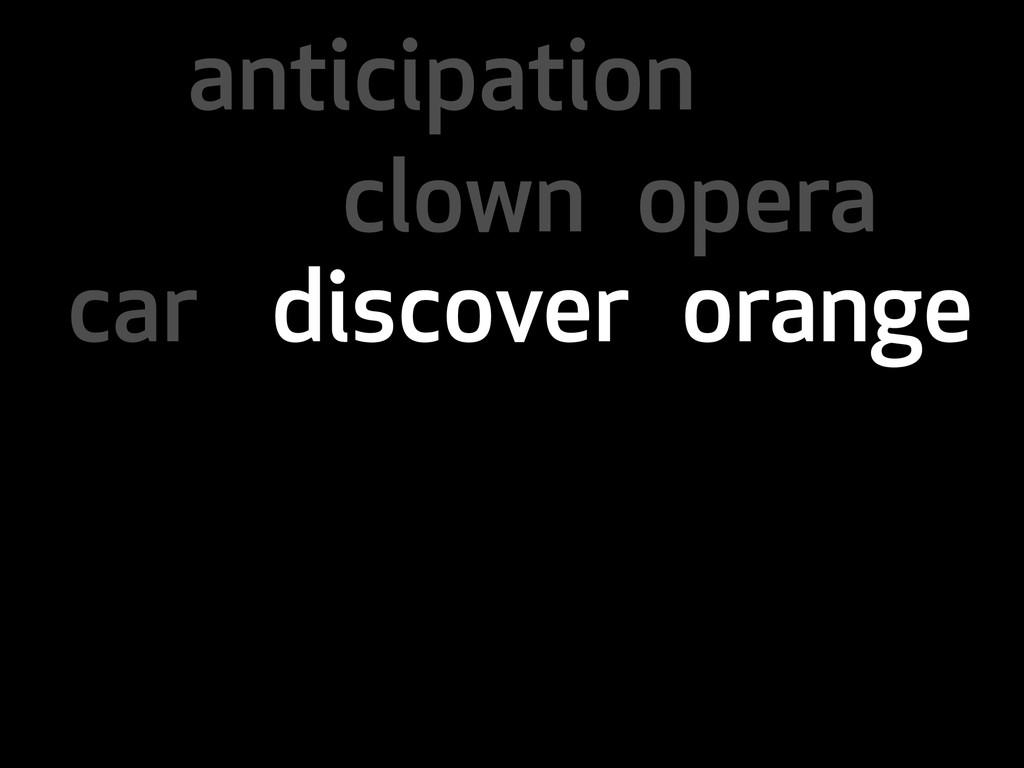 anticipation clown opera discover orange car