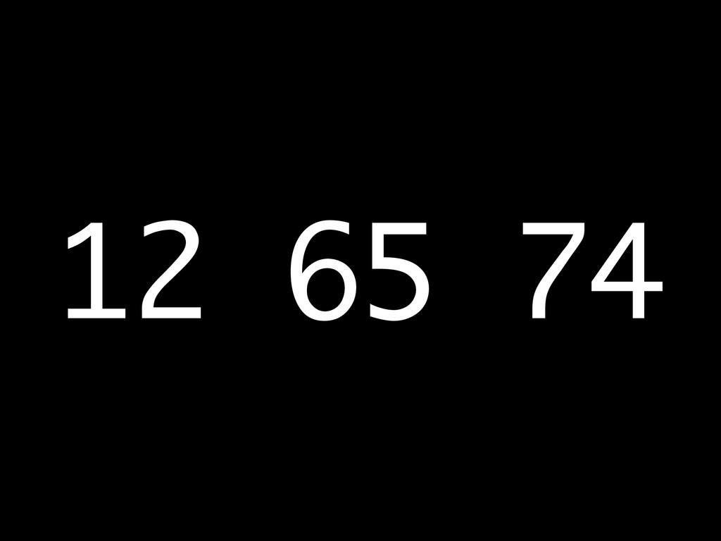 12 65 74