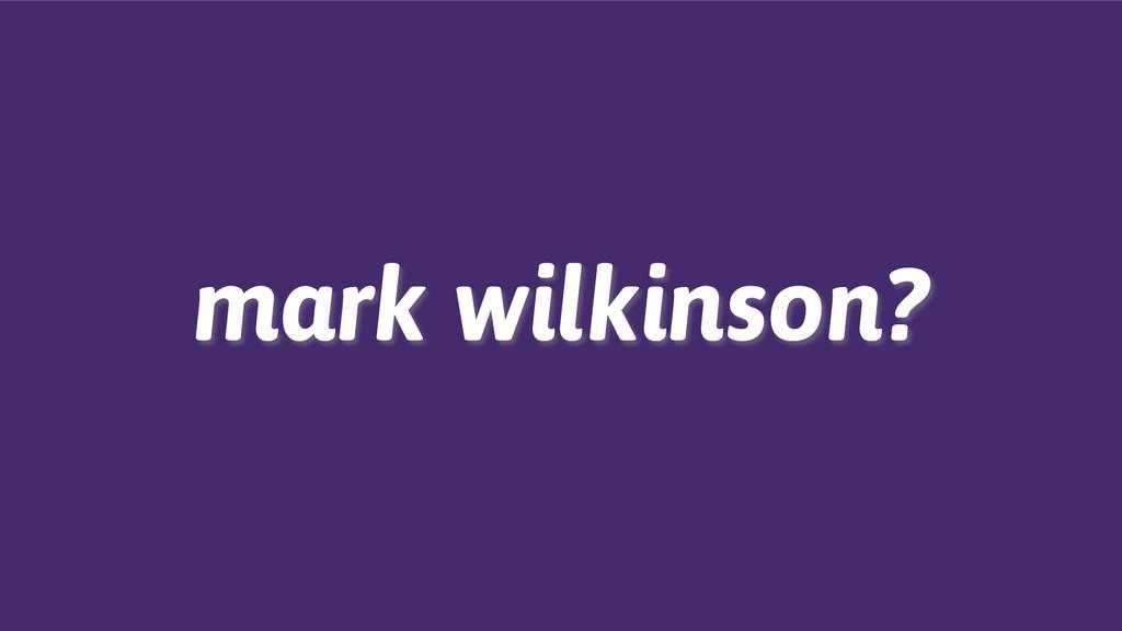 mark wilkinson?