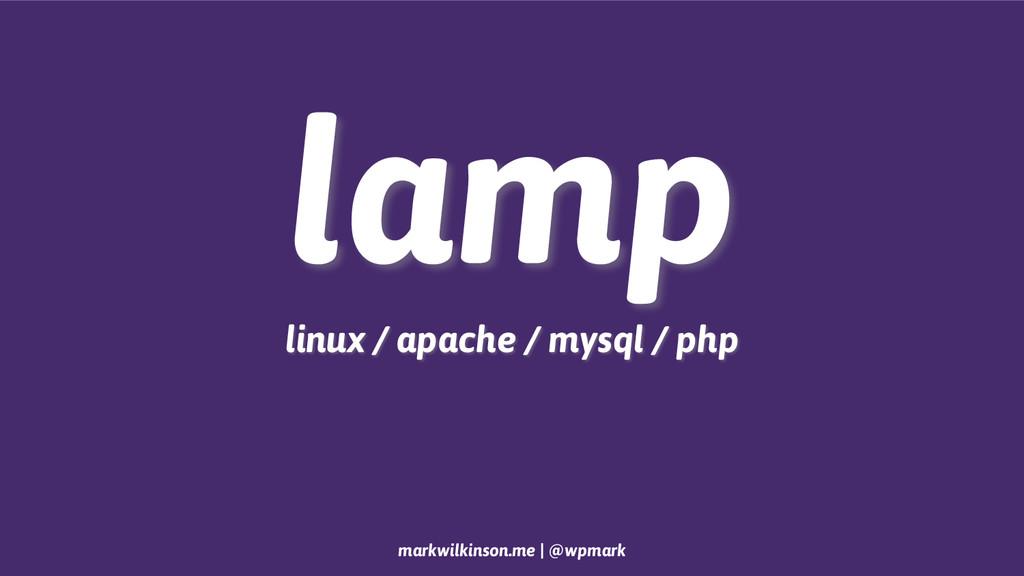 markwilkinson.me | @wpmark lamp linux / apache ...
