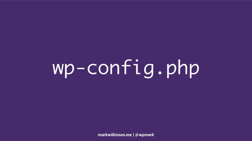 wp-config.php markwilkinson.me | @wpmark