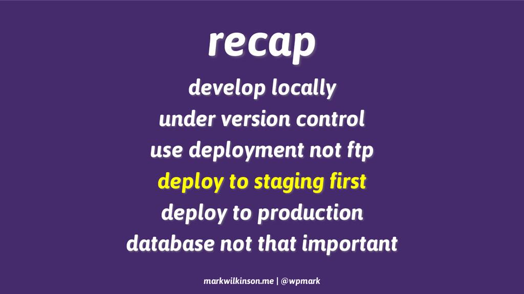 markwilkinson.me | @wpmark recap develop locall...