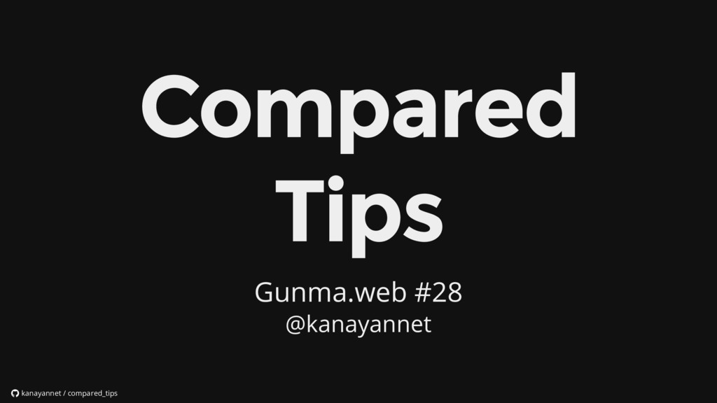 Gunma.web #28 @kanayannet kanayannet / compared...