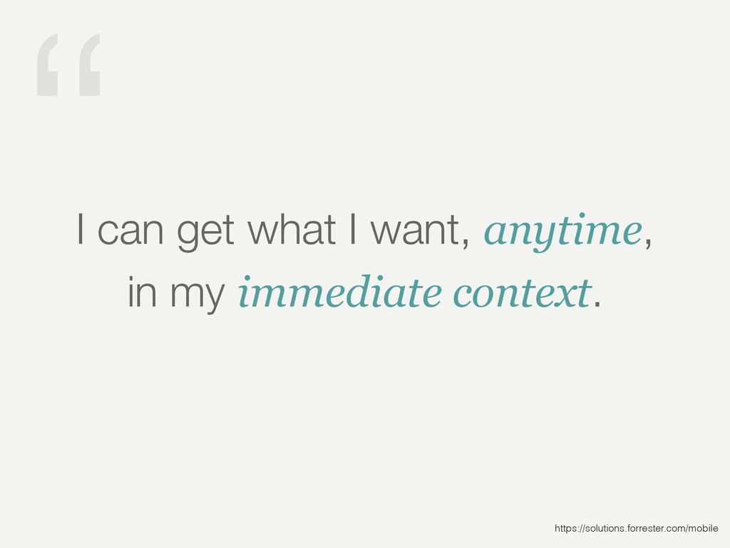 """"""" I can get what I want, anytime, in my immedia..."""