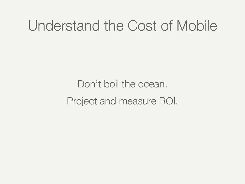 Understand the Cost of Mobile Don't boil the oc...