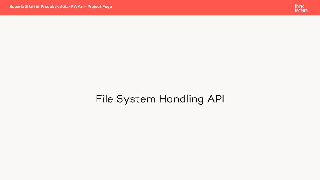 File System Handling API Superkräfte für Produk...