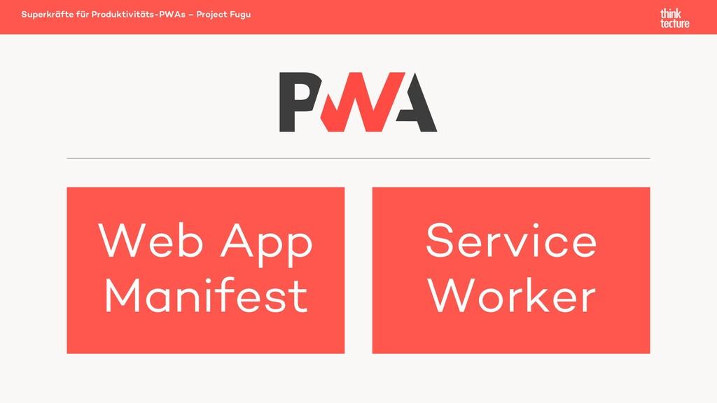 Superkräfte für Produktivitäts-PWAs – Project F...