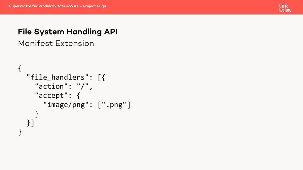"Manifest Extension { ""file_handlers"": [{ ""actio..."