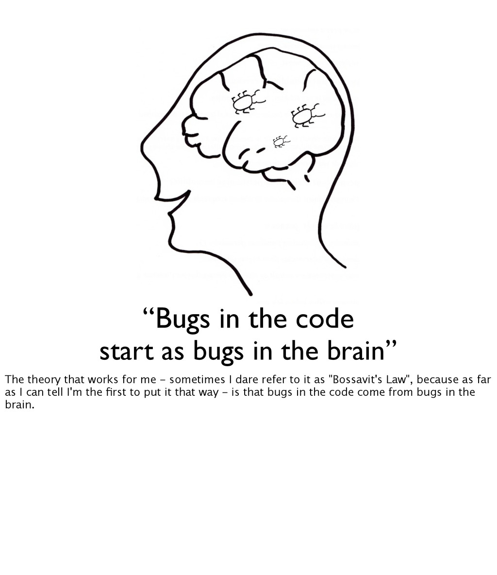 """""""Bugs in the code start as bugs in the brain"""" T..."""