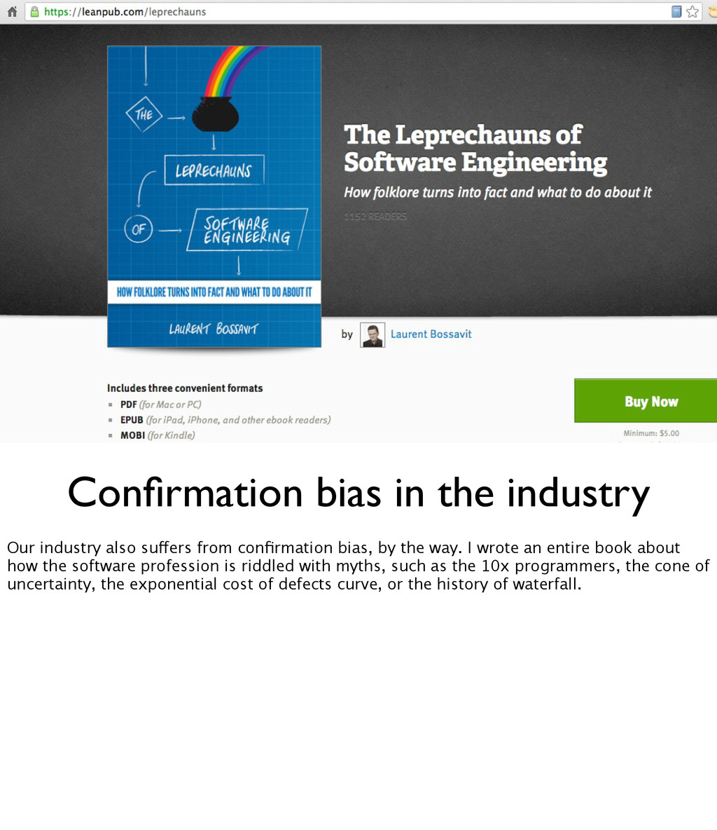 Confirmation bias in the industry Our industry a...