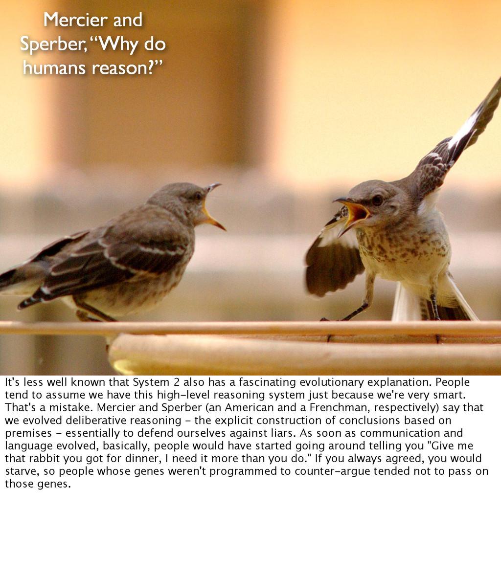 "Mercier and Sperber, ""Why do humans reason?"" It..."