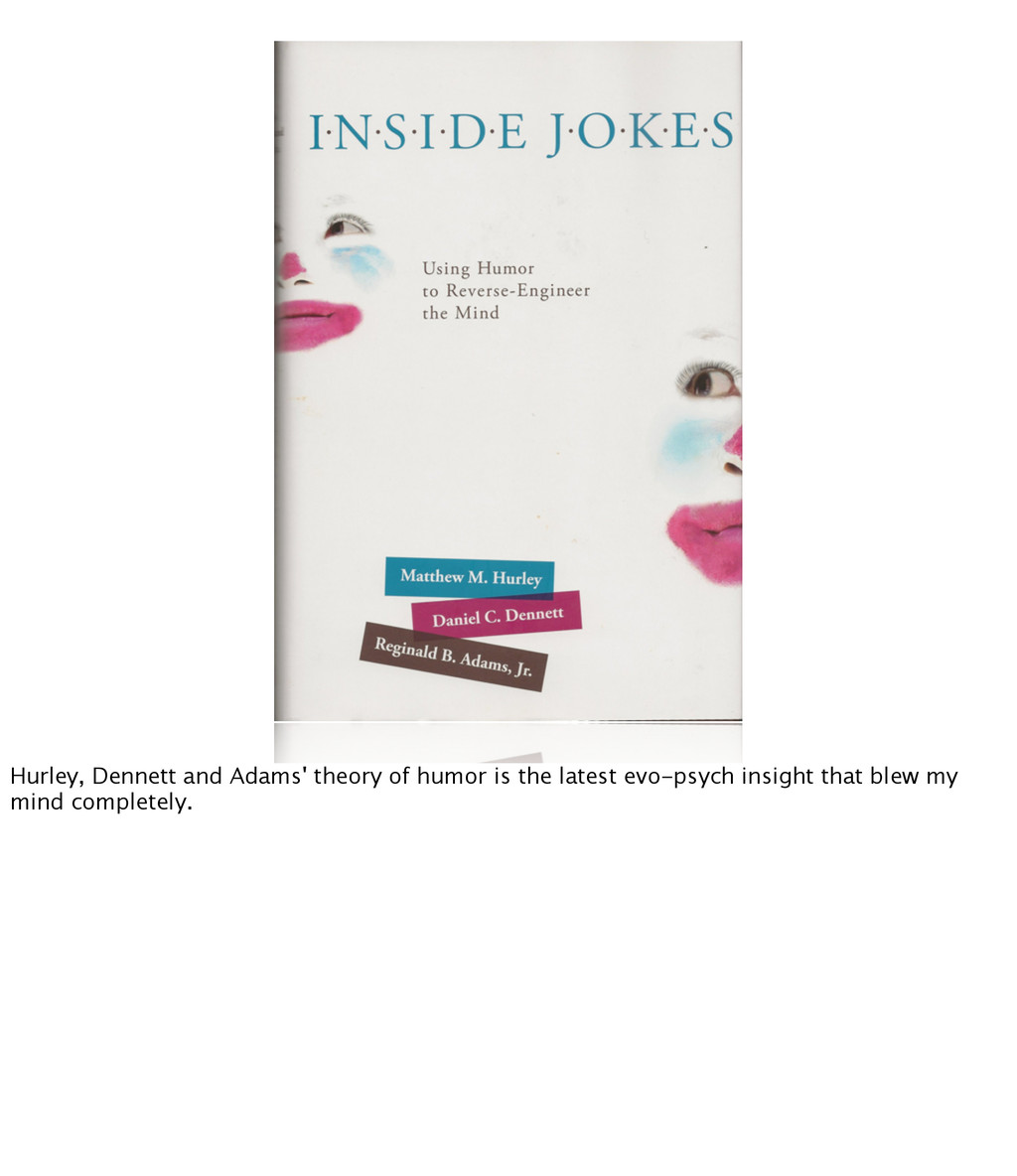 Hurley, Dennett and Adams' theory of humor is t...