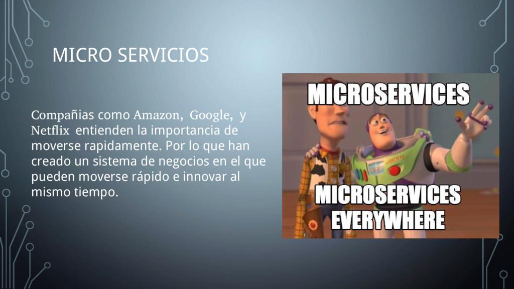MICRO SERVICIOS Compañias como Amazon, Google, ...