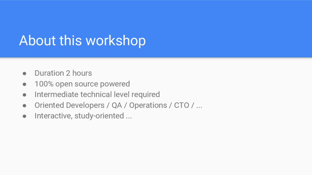 About this workshop ● Duration 2 hours ● 100% o...