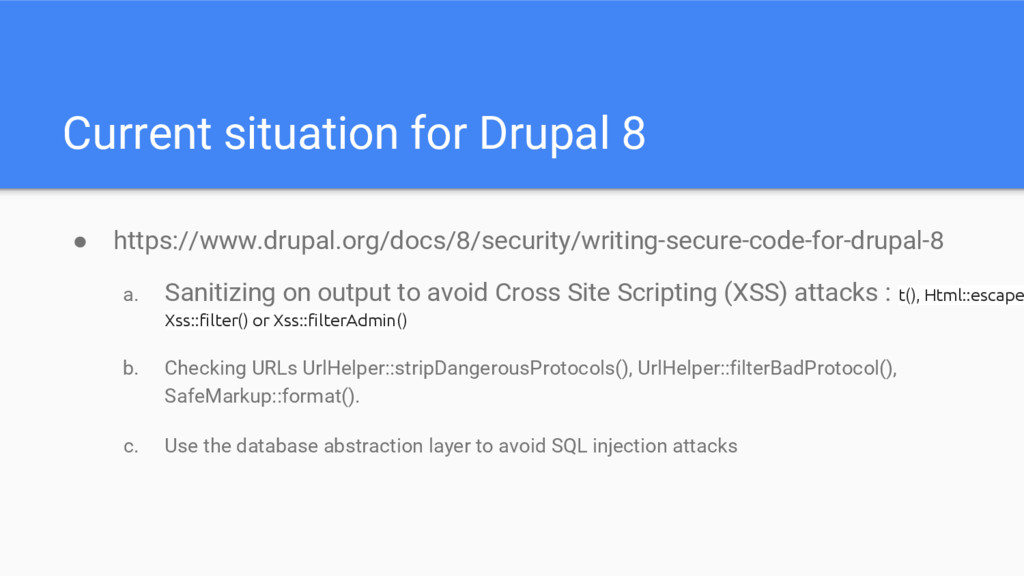 Current situation for Drupal 8 ● https://www.dr...