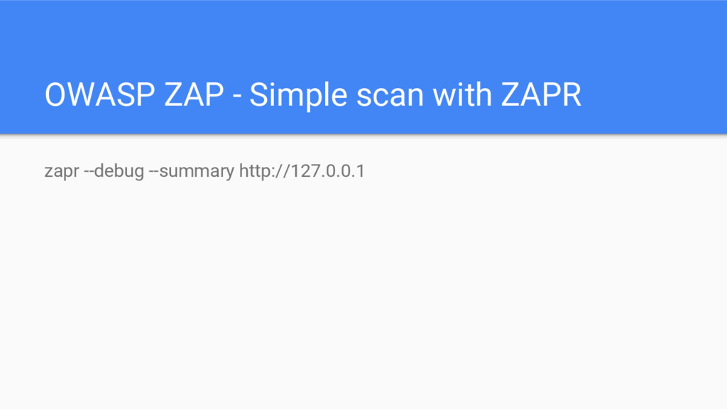 OWASP ZAP - Simple scan with ZAPR zapr --debug ...