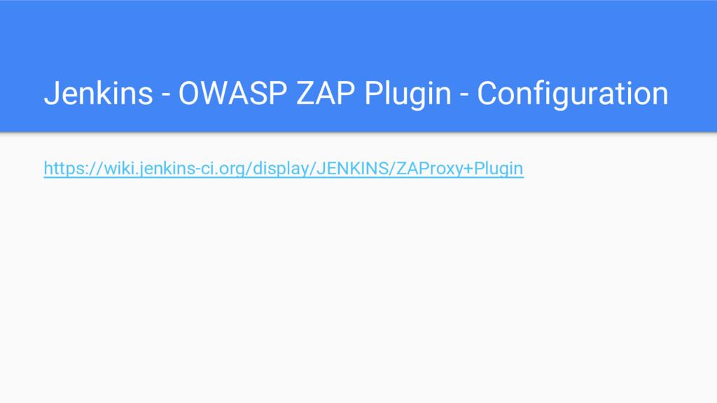 Jenkins - OWASP ZAP Plugin - Configuration http...