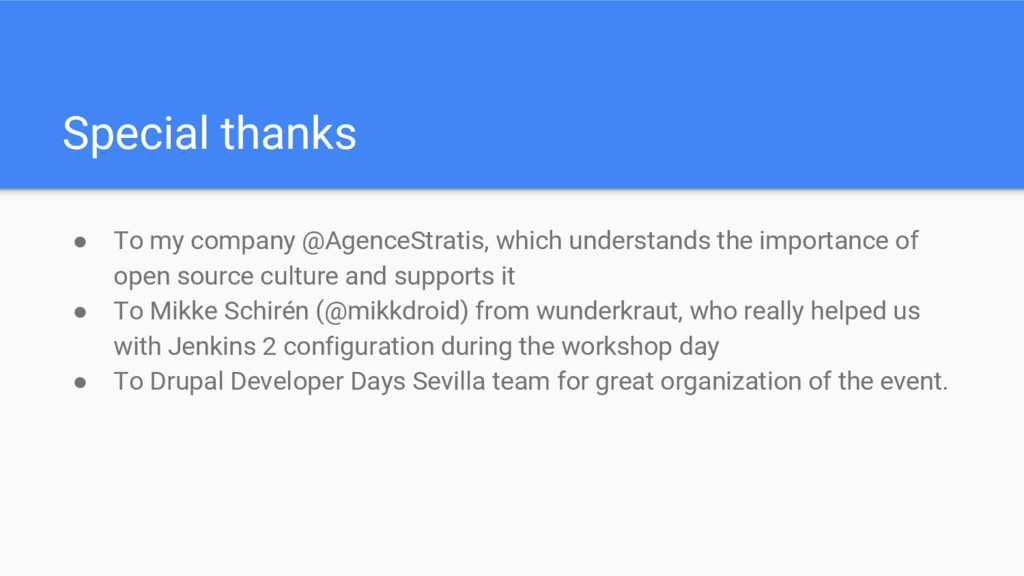 Special thanks ● To my company @AgenceStratis, ...