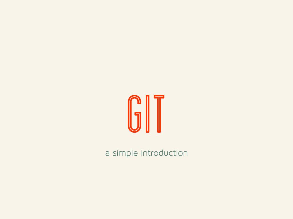 GIT a simple introduction