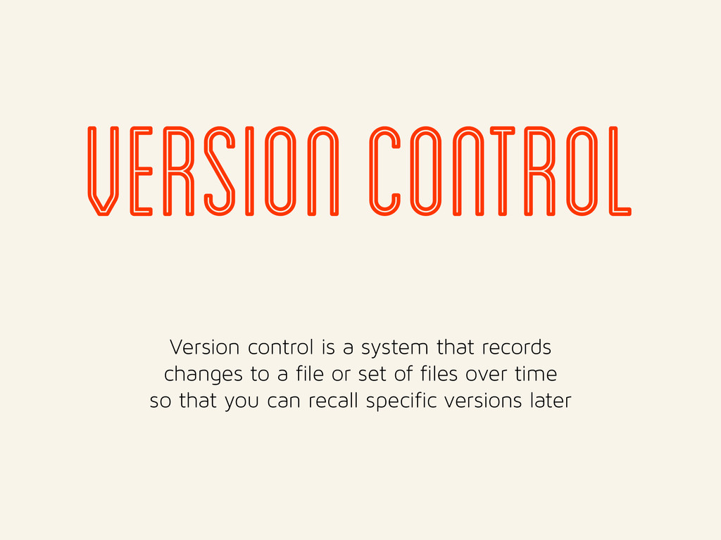 version control Version control is a system tha...