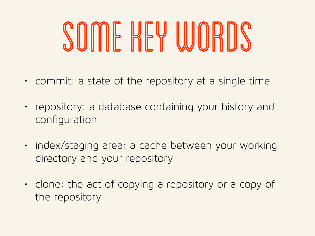 some key words • commit: a state of the reposit...