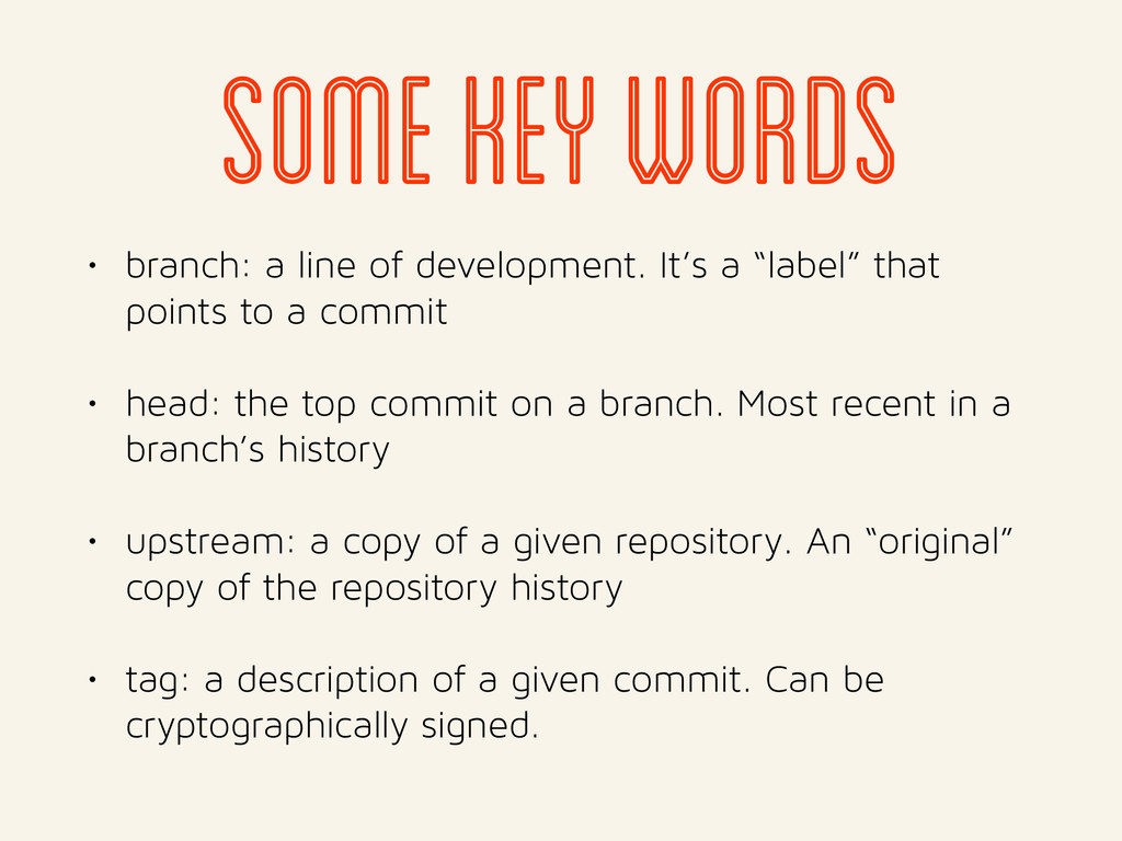 some key words • branch: a line of development....