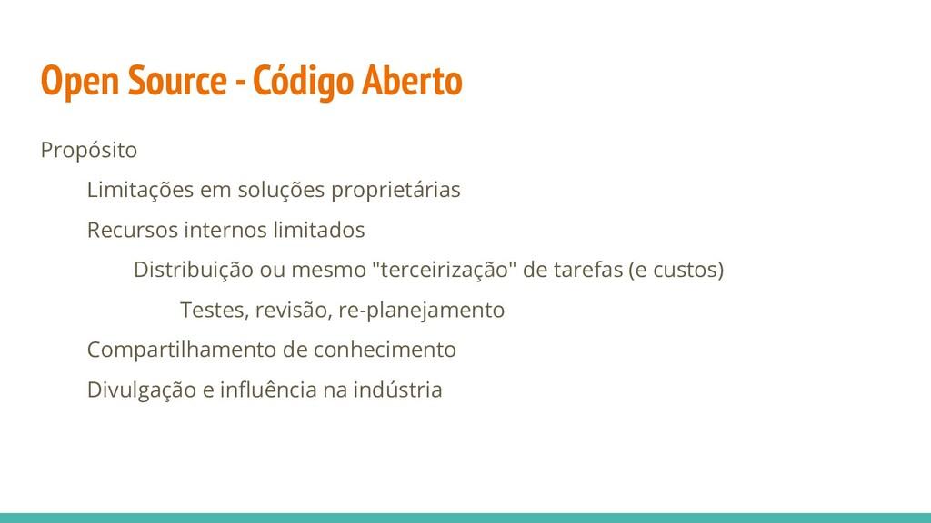 Open Source - Código Aberto Propósito Limitaçõe...