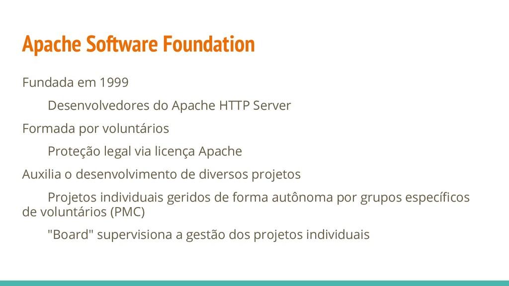 Apache Software Foundation Fundada em 1999 Dese...